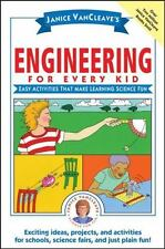 Janice VanCleave - Engineering for Every Kid : Easy Activities for Science Fun!