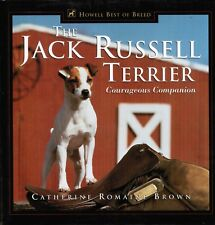 The Jack Russell Terrier : Courageous Companion by Catherine Romaine Brown