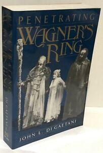 Pentrating Wagner's Ring An Anthology ed. John L DiGaetani 1991 p/b Opera LN