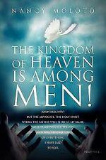 The Kingdom of Heaven Is among Men! by Nancy Moloto (2011, Paperback)