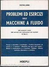 Lemmi P.; PROBLEMI ED ESERCIZI SULLE MACCHINE A FLUIDO ; Hoepli 1969