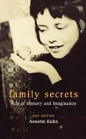Family Secrets : Acts of Memory and Imagination, Paperback by Kuhn, Annette, ...