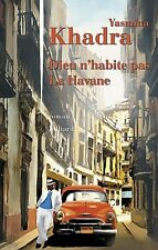 Yasmina  KHADRA***Dieu n'habite pas La Havane***NEUF LIVRAISON MONDE 0E