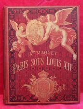 Paris sous Louis XIV - Monuments et vues - Auguste Maquet - 1889