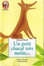 Un Petit Chacal très malin ... * Etienne MOREL * Castor Poche * dès 3 ans