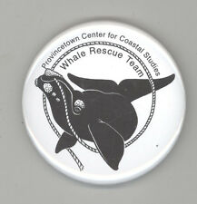 PROVINCETOWN MASSACHUSETTS Center Coastal Studies WHALE RESCUE Pin BUTTON Whales