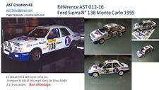 DECALS CALCA 1 43 FORD SIERRA N° 138 RALLY WRC MONTE CARLO 1995 MONTECARLO