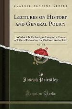 Lectures on History and General Policy, Vol. 1 of 2: To Which Is Prefixed, an Es
