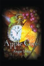 Apple Cores by Angie Dilaj (2014, Hardcover)
