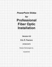 PowerPoint Slides for Professional Fiber Optic Installation, V9 : The...