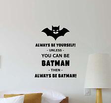 Always Be Batman Wall Decal Superhero Quote Vinyl Sticker Nursery Baby Decor 429
