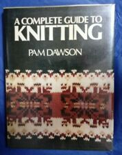A Complete Guide to Knitting Pam Dawson 1976