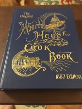 The Original White House Cook Book 1887 Edition By Mrs F L Gillette
