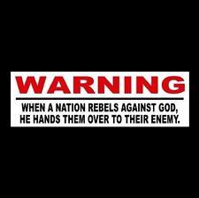 """WHEN A NATION REBELS AGAINST GOD"" Christian BUMPER STICKER, Jesus Christ, Bible"