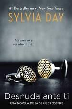 NEW Desnuda ante ti (Crossfire Novels) (Spanish Edition) by Sylvia Day