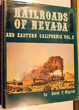 RAILROADS OF NEVADA & EASTERN CALIFORNIA VOL. 2 DAVID F. MYRICK 1ST ED 1963