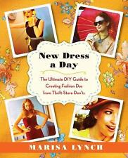 New Dress a Day: The Ultimate DIY Guide to Creating Fashion Dos from-ExLibrary