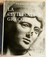 .(2326FC1.5) LA CIVILISATION GREQUE. FRANCOIS CHAMOUX. ARTHAUD. 1963.