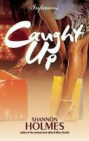 NEW Caught Up by Shannon Holmes