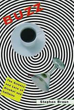 NEW Buzz: The Science and Lore of Alcohol and Caffeine by Stephen Braun