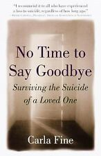 No Time to Say Goodbye: Surviving The Suicide Of A Loved One-ExLibrary