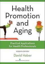 Health Promotion and Aging: Practical Applications for Health Professionals by D