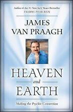 Heaven and Earth: Making the Psychic Connection, James Van Praagh, Good Conditio