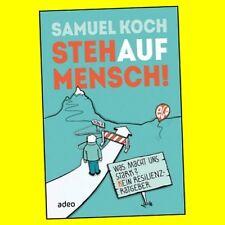 STEHAUFMENSCH!  Steh auf Mensch von Samuel Koch | 9783863342111 - NEU