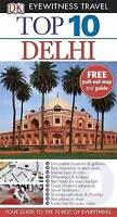 DK Eyewitness Top 10 Travel Guide: Delhi by Dorling Kindersley Ltd...