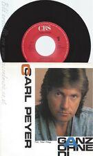 "7"" CARL PEYER-- GANZ OHNE DI"