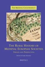 The Rural History of Medieval European Societies : Trends and Perspectives...