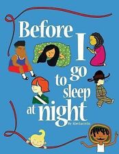 Before I Go to Sleep at Night by Kim Lucretia (2014, Paperback)