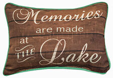 """DECORATIVE PILLOWS - """"MEMORIES ARE MADE AT THE LAKE"""" PILLOW - 12.5"""" X 8.5"""""""