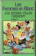 LES FEMMES EN BLANC ¤ LES JEUNES FILLES OPERENT ¤ 1991 pocket BD