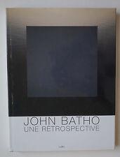 Livre Photo - John BATHO Une rétrospective Edition Marval 2001 François Cheval