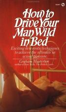 How to Drive Your Man Wild in Bed (Signet) Masterton, Graham Mass Market Paperb