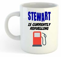 Stewart Is Currently Refuelling Mug - Funny, Gift, Name, Personalised