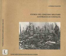 Geschichte des österreichischen Soldatenfriedhofes auf Cost'Alta = Storia del ci