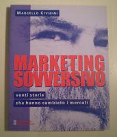 C956 MARKETING SOVVERSIVO MARCELLO CIVIDINI MAGGIOLI EDITORE 2009