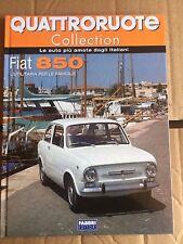 """QUATTRORUOTE COLLECTION """" FIAT 850 """" FABBRI EDITORI FASCICOLO"""