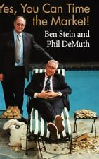 Yes, You Can Time the Market! by Ben Stein and Phil DeMuth (2003, Hardcover)