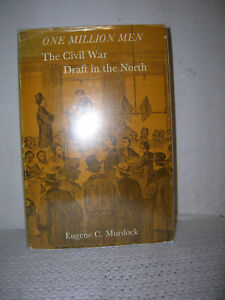 One Million Men The Civil War Draft in the North By E. C. Murdock 1st Ed DJ COOL