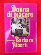 BARBARA ALBERTI, DONNA DI PIACERE, ROMANZO, MONDADORI, PRIMA EDIZIONE, 1980