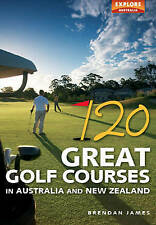 120 Great Golf Courses in Australia and New Zealand by Brendan James (Paperback,