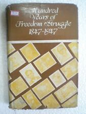 HUNDRED YEARS OF FREEDOM STRUGGLE 1847 1947 RARE BOOK INDIA