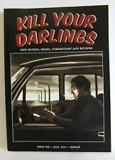 Kill Your Darlings Essays Commentary Reviews Issue Six July 2011 Fiction