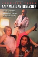 American Obsession : Science, Medicine, and Homosexuality In Modern Society...