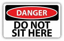 "Danger Do Not Sit Here Sign Warning Car Bumper Sticker Decal 6"" x 4"""