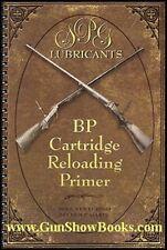 SPG Lubricants BP Cartridge Reloading Primer (Steve Garbe & Mike Venturino)
