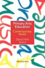 Primary Arts Education : Contemporary Issues (1997, Paperback)